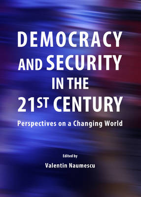 Democracy and Security in the 21st Century: Perspectives on a Changing World (Hardback)