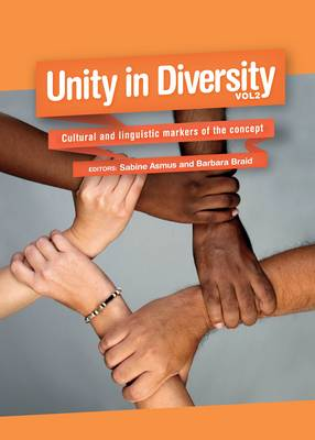 Unity in Diversity, Volume 2: Cultural and Linguistic Markers of the Concept (Hardback)