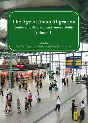 The Age of Asian Migration: Continuity, Diversity, and Susceptibility Volume 1 (Hardback)