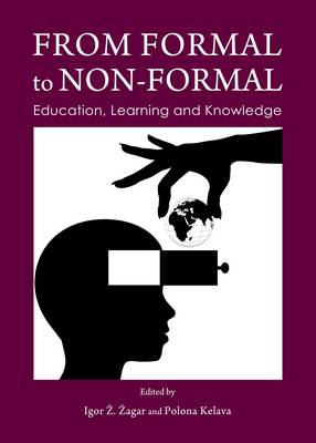 From Formal to Non-Formal: Education, Learning and Knowledge (Hardback)