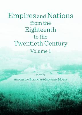 Empires and Nations from the Eighteenth to the Twentieth Century: v.1 (Hardback)
