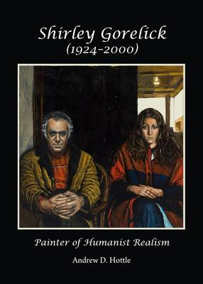 Shirley Gorelick (1924-2000): Painter of Humanist Realism (Hardback)
