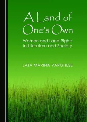 A Land of One's Own: Women and Land Rights in Literature and Society (Hardback)