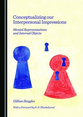 Conceptualizing Our Interpersonal Impressions: Mental Representations and Internal Objects (Hardback)