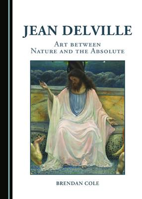Jean Delville: Art Between Nature and the Absolute (Hardback)