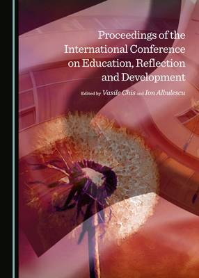 Proceedings of the International Conference on Education, Reflection and Development (Hardback)