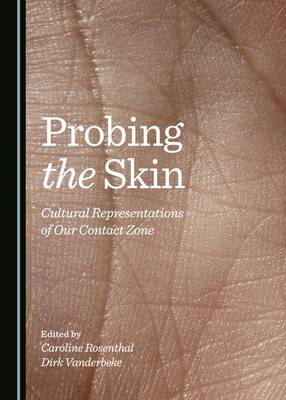 Probing the Skin: Cultural Representations of Our Contact Zone (Hardback)