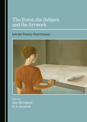 The Event, the Subject, and the Artwork: Into the Twenty-First Century (Hardback)
