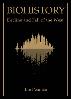 Biohistory: Decline and Fall of the West (Paperback)
