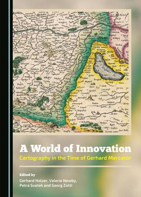 A World of Innovation: Cartography in the Time of Gerhard Mercator (Hardback)