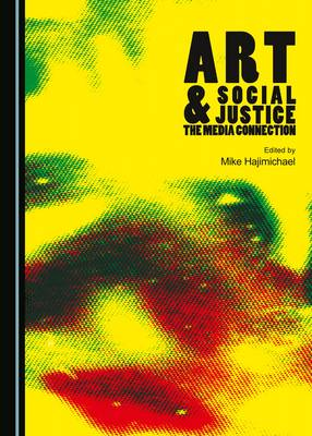 Art and Social Justice: the Media Connection (Hardback)