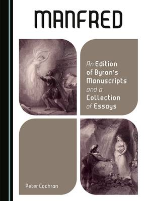Manfred: An Edition of Byron's Manuscripts and a Collection of Essays (Hardback)