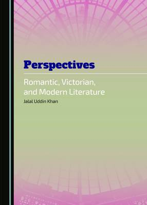 Perspectives: Romantic, Victorian, and Modern Literature (Hardback)