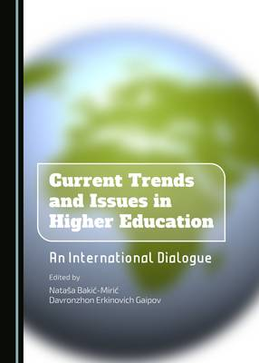 Current Trends and Issues in Higher Education: An International Dialogue (Hardback)