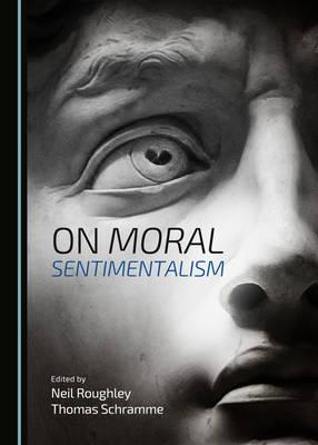 On Moral Sentimentalism (Hardback)