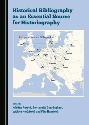 Historical Bibliography as an Essential Source for Historiography (Hardback)