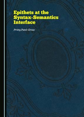 Epithets at the Syntax-Semantics Interface (Hardback)