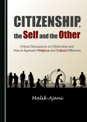 Citizenship, the Self and the Other: Critical Discussions on Citizenship and How to Approach Religious and Cultural Difference (Paperback)