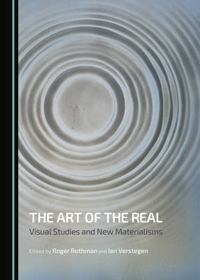 The Art of the Real: Visual Studies and New Materialisms (Hardback)