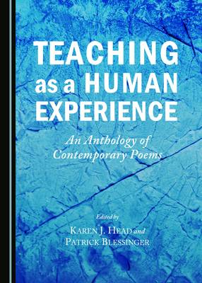 Teaching as a Human Experience: An Anthology of Contemporary Poems (Hardback)