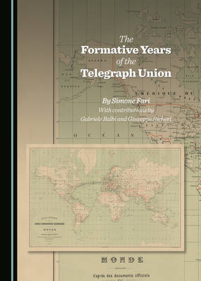The Formative Years of the Telegraph Union (Hardback)
