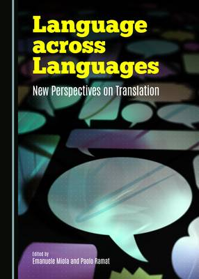Language across Languages: New Perspectives on Translation (Hardback)