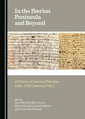 In the Iberian Peninsula and Beyond: Vols. 1 & 2: A History of Jews and Muslims (15th-17th Centuries) (Hardback)