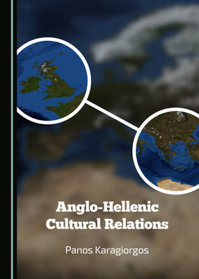 Anglo-Hellenic Cultural Relations (Hardback)