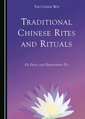 Traditional Chinese Rites and Rituals (Hardback)