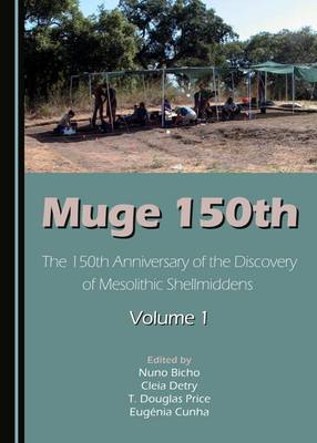 Muge 150th: The 150th Anniversary of the Discovery of Mesolithic Shellmiddens-Volume 1 (Hardback)
