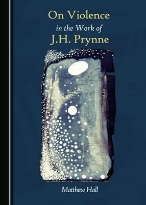 On Violence in the Work of J.H. Prynne (Hardback)