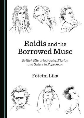 Roidis and the Borrowed Muse: British Historiography, Fiction and Satire in Pope Joan (Hardback)