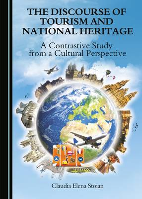 The Discourse of Tourism and National Heritage: A Contrastive Study from a Cultural Perspective (Hardback)
