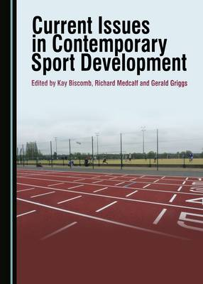 Current Issues in Contemporary Sport Development (Hardback)