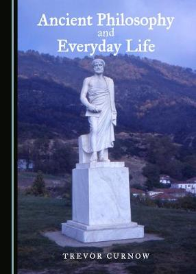 Ancient Philosophy and Everyday Life (Paperback)
