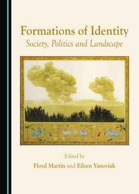 Formations of Identity: Society, Politics and Landscape (Hardback)