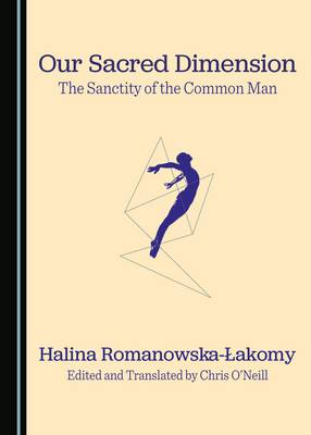 Our Sacred Dimension: The Sanctity of the Common Man (Hardback)