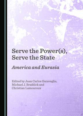 Serve the Power(s), Serve the State: America and Eurasia (Hardback)