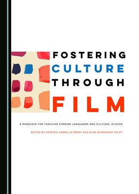 Fostering Culture Through Film: A Resource for Teaching Foreign Languages and Cultural Studies (Hardback)