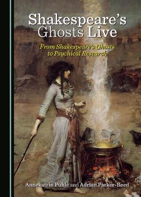 Cover Shakespeare's Ghosts Live: From Shakespeare's Ghosts to Psychical Research