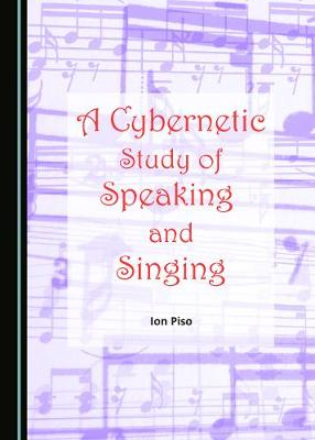 A Cybernetic Study of Speaking and Singing (Hardback)