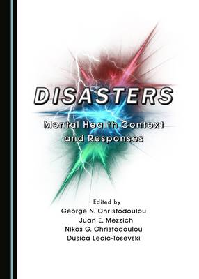 Disasters: Mental Health Context and Responses (Hardback)