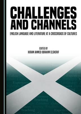 Challenges and Channels: English Language and Literature at a Crossroads of Cultures (Hardback)