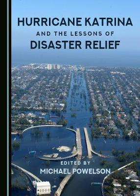 Hurricane Katrina and the Lessons of Disaster Relief (Hardback)