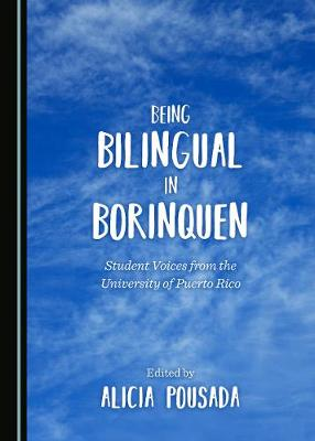 Being Bilingual in Borinquen: Student Voices from the University of Puerto Rico (Hardback)