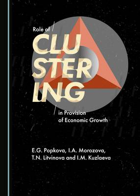Role of Clustering in Provision of Economic Growth (Hardback)