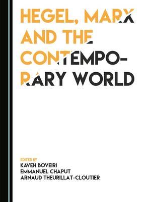 Hegel, Marx and the Contemporary World (Hardback)