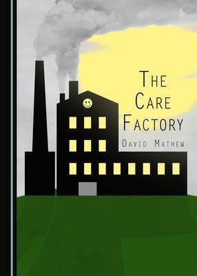 The Care Factory (Hardback)