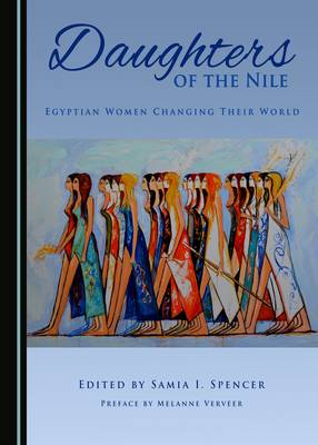 Daughters of the Nile: Egyptian Women Changing Their World (Hardback)