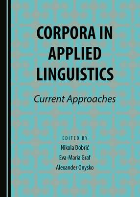 Corpora in Applied Linguistics: Current Approaches (Hardback)
